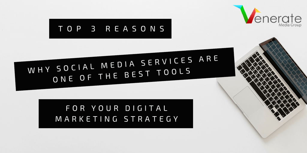 Top 3 Reasons Why Social Media Services Are One of the Best Tools for Your Digital Marketing Strategy