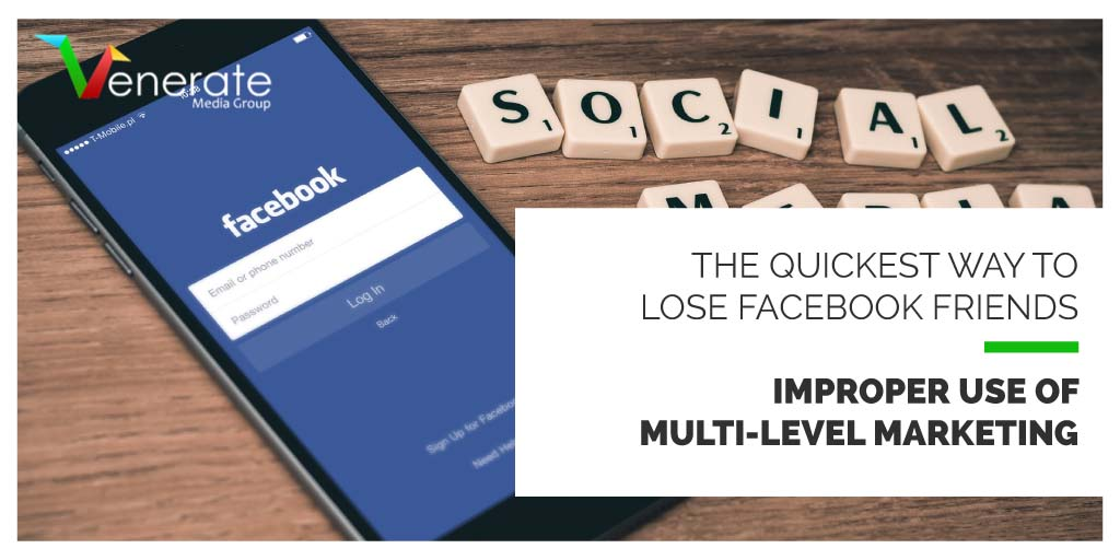 Featured image for an article The quickest way to lose FaceBook friends – improper use of Multi-Level Marketing